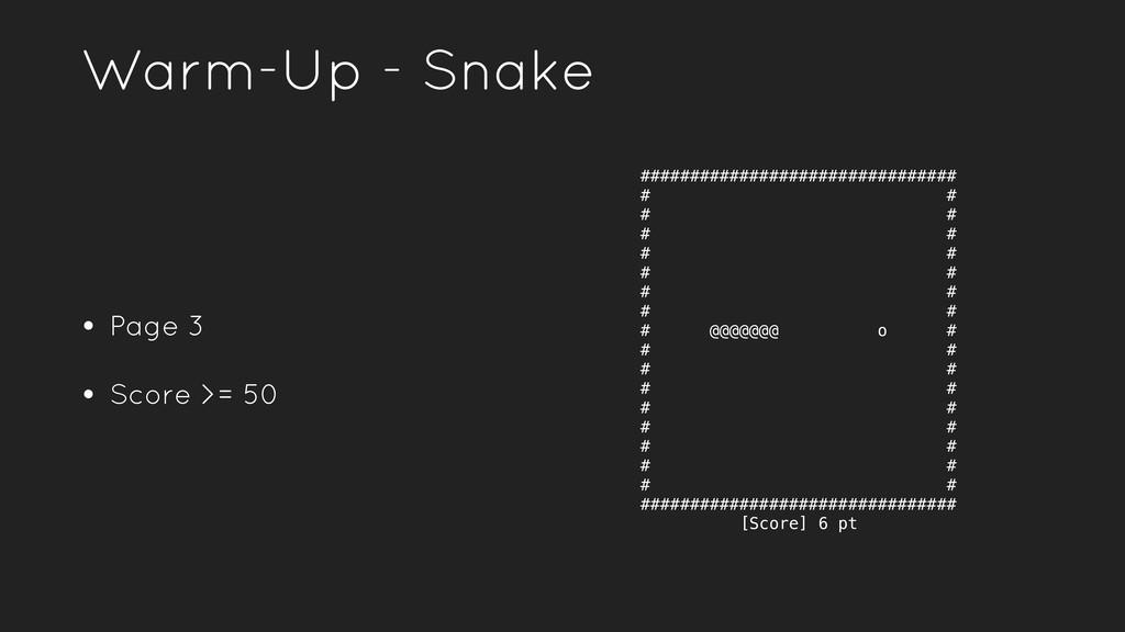 Warm-Up - Snake • Page 3 • Score >= 50 ########...