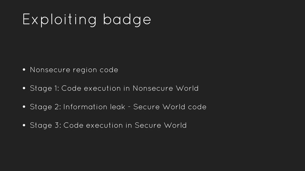 Exploiting badge • Nonsecure region code • Stag...