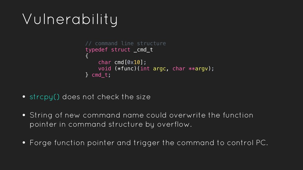 Vulnerability • strcpy() does not check the siz...