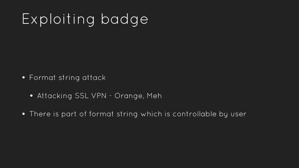 Exploiting badge • Format string attack • Attac...