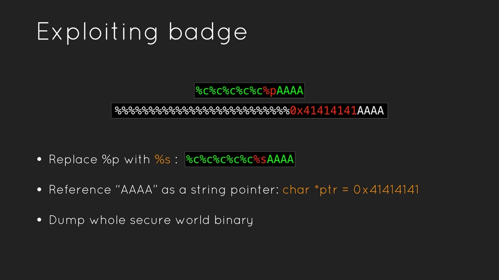 Exploiting badge • Replace %p with %s : • Refer...