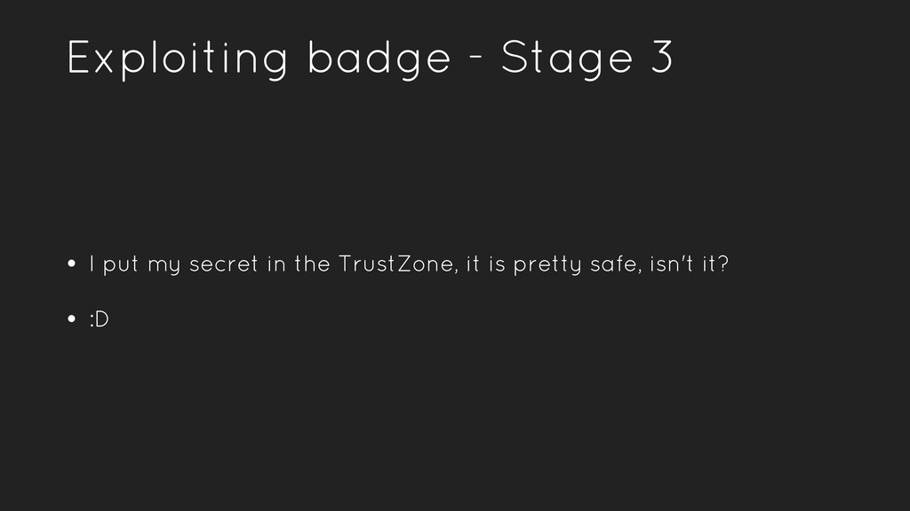 • I put my secret in the TrustZone, it is prett...