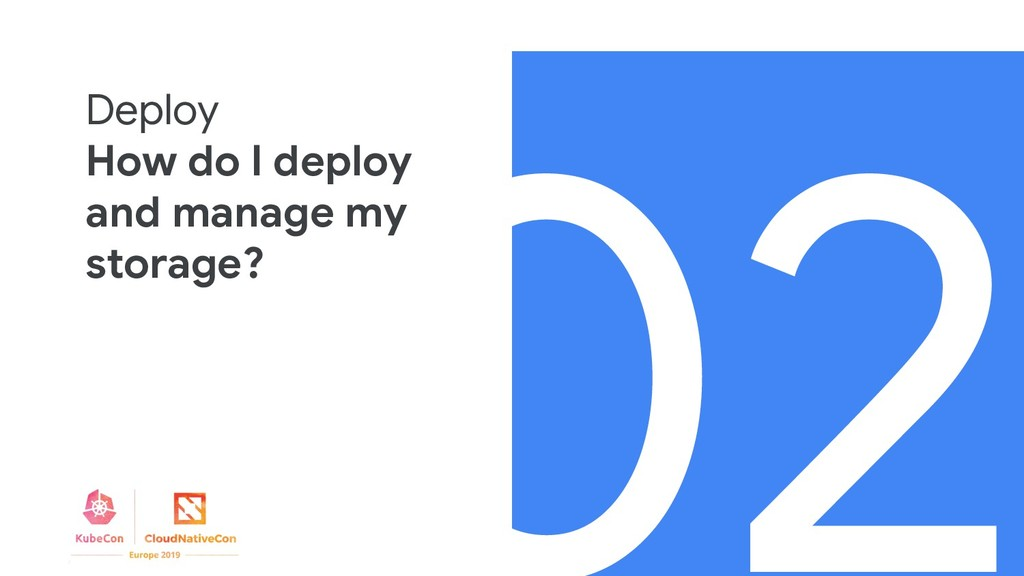 02 Deploy How do I deploy and manage my storage?