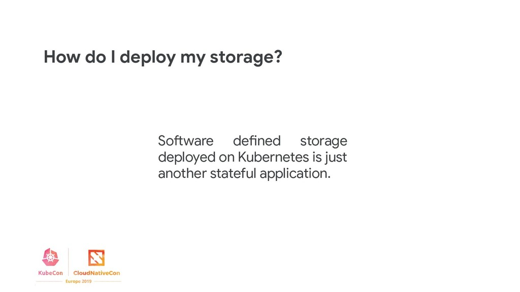 How do I deploy my storage? Software defined st...