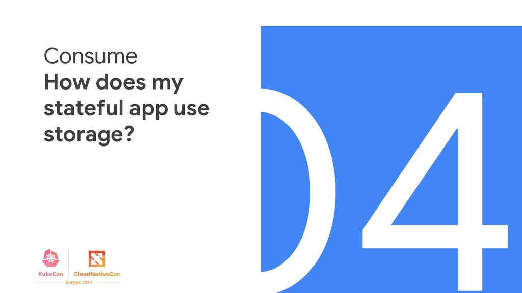 04 Consume How does my stateful app use storage?