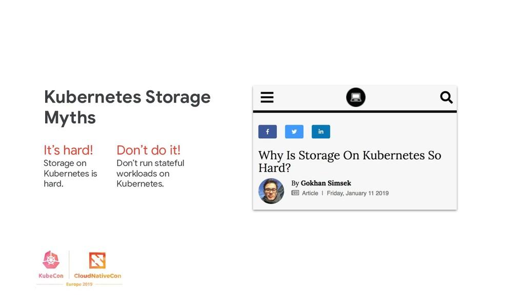 Kubernetes Storage Myths It's hard! Storage on ...