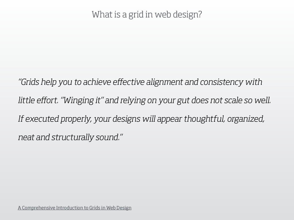 """What is a grid in web design? """"Grids help you t..."""