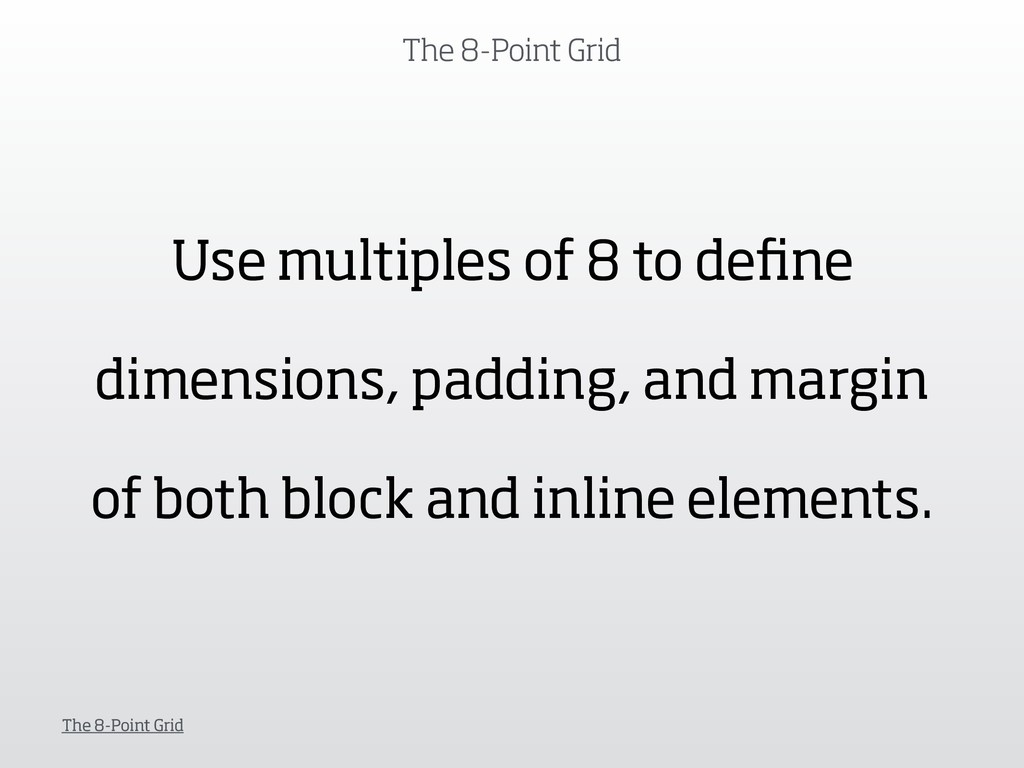 The 8-Point Grid The 8-Point Grid Use multiples...