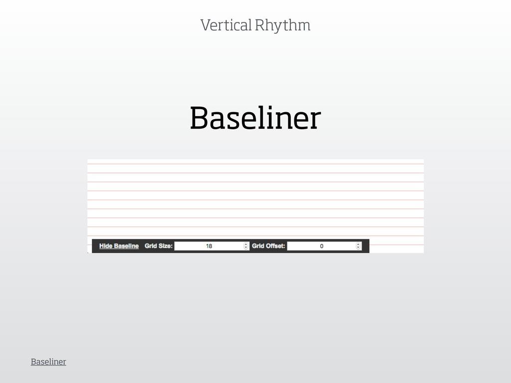 Vertical Rhythm Baseliner Baseliner
