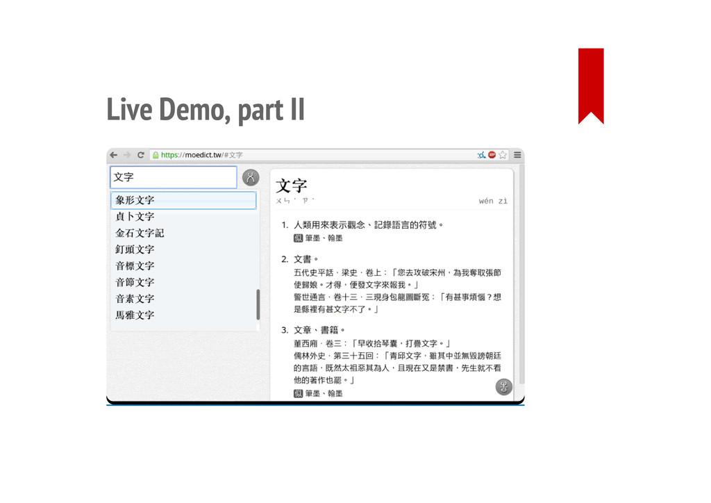 Live Demo, part II