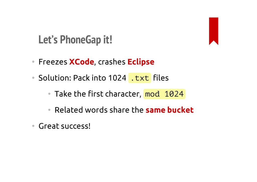 Let's PhoneGap it! • Freezes XCode, crashes Ecl...