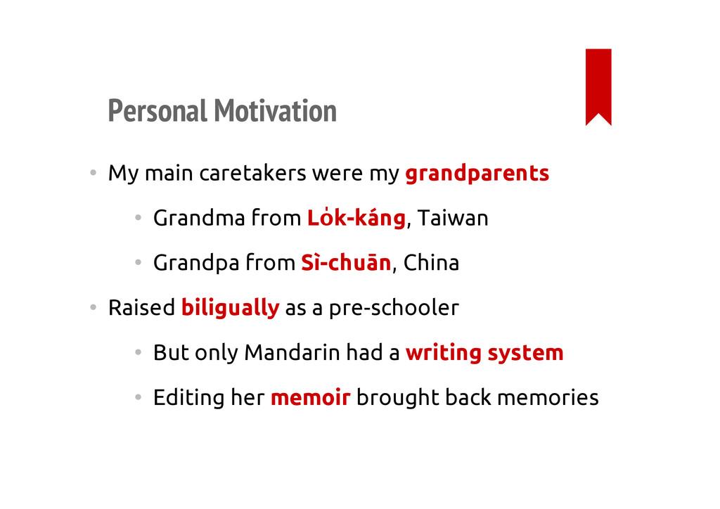 Personal Motivation • My main caretakers were m...