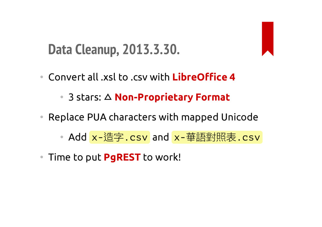 Data Cleanup, 2013.3.30. • Convert all .xsl to ...