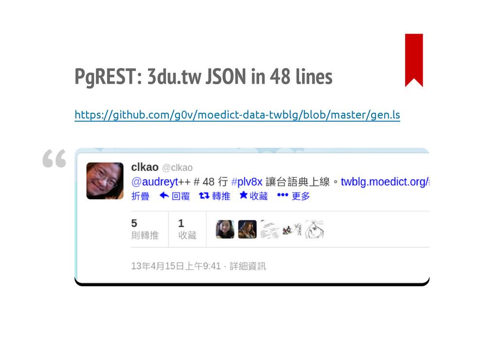PgREST: 3du.tw JSON in 48 lines https://github....