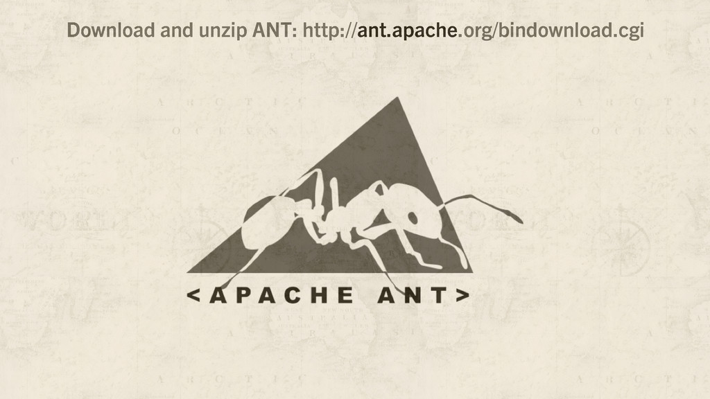 Download and unzip ANT: http://ant.apache.org/b...