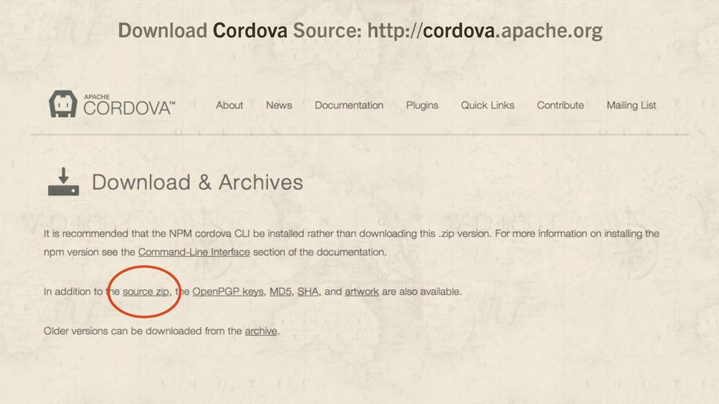 Download Cordova Source: http://cordova.apache....