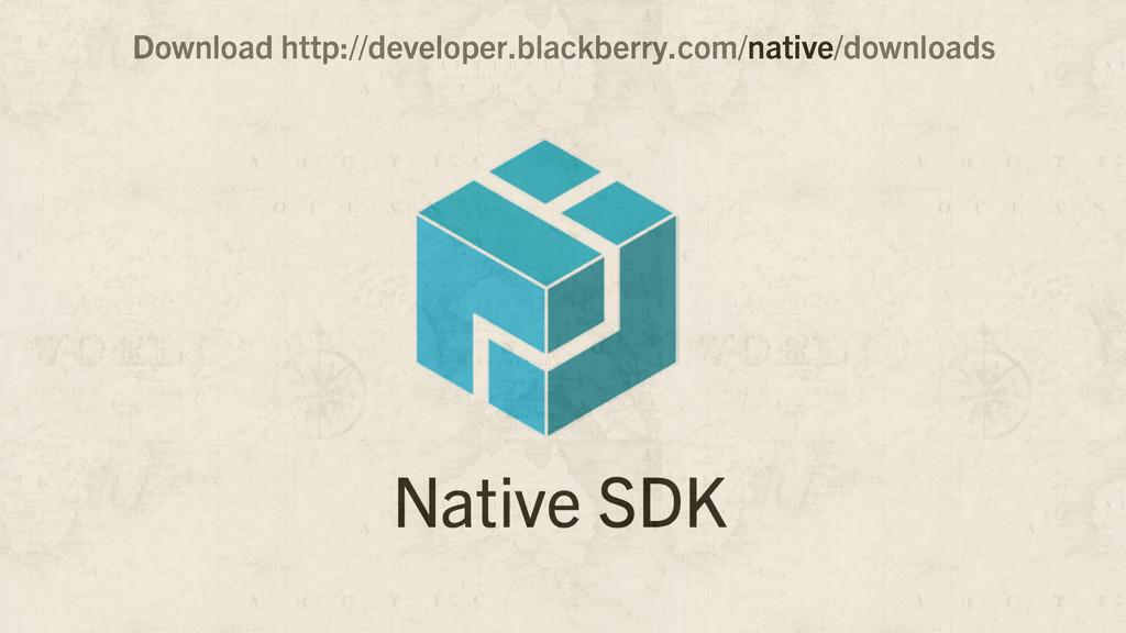 Download http://developer.blackberry.com/native...