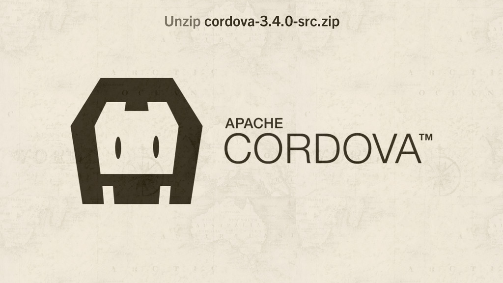 Unzip cordova-3.4.0-src.zip