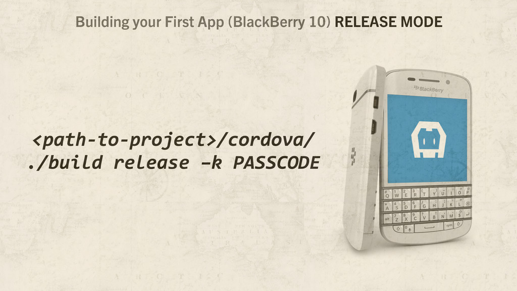 Building your First App (BlackBerry 10) RELEASE...