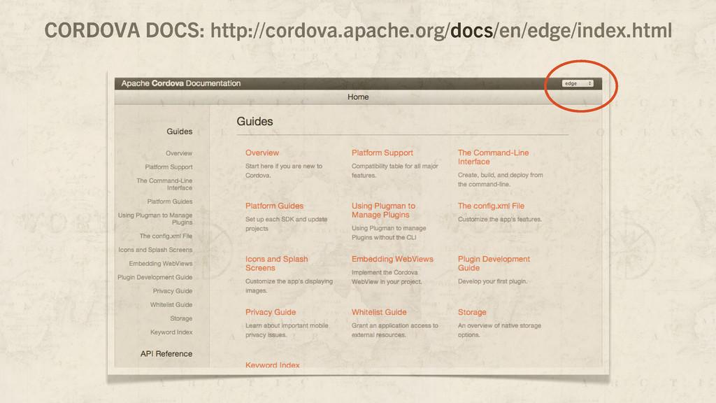 CORDOVA DOCS: http://cordova.apache.org/docs/en...