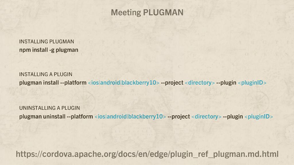 Meeting PLUGMAN https://cordova.apache.org/docs...