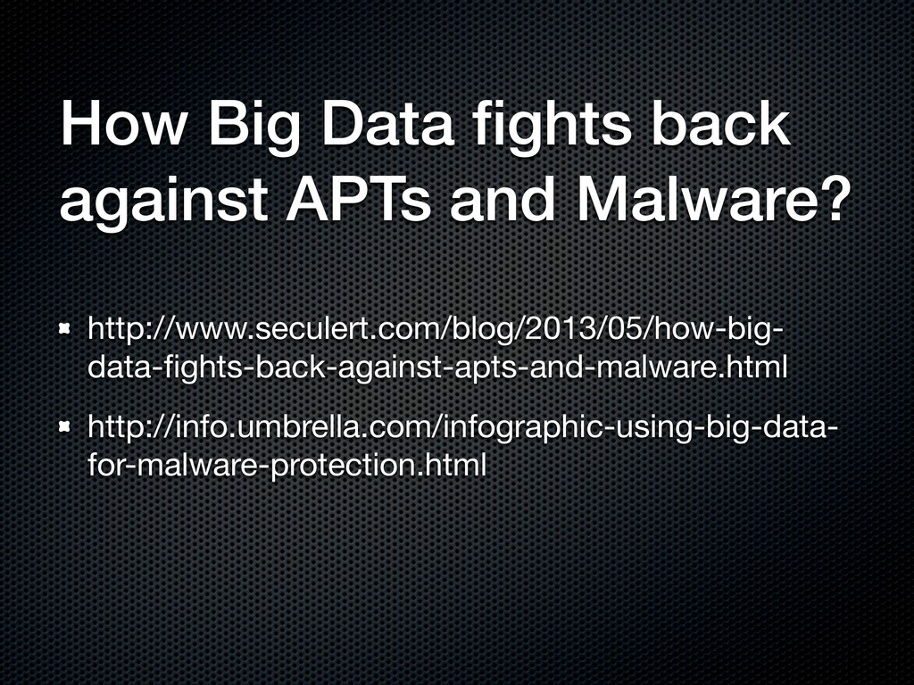 How Big Data fights back against APTs and Malwar...