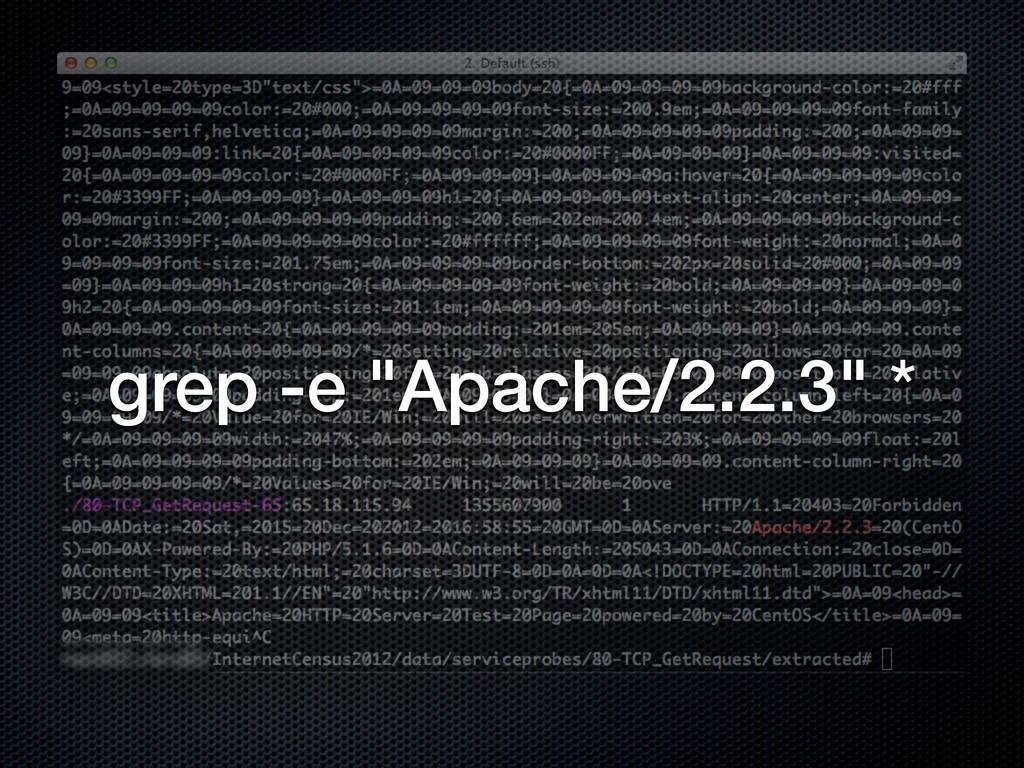 """grep -e """"Apache/2.2.3"""" *"""