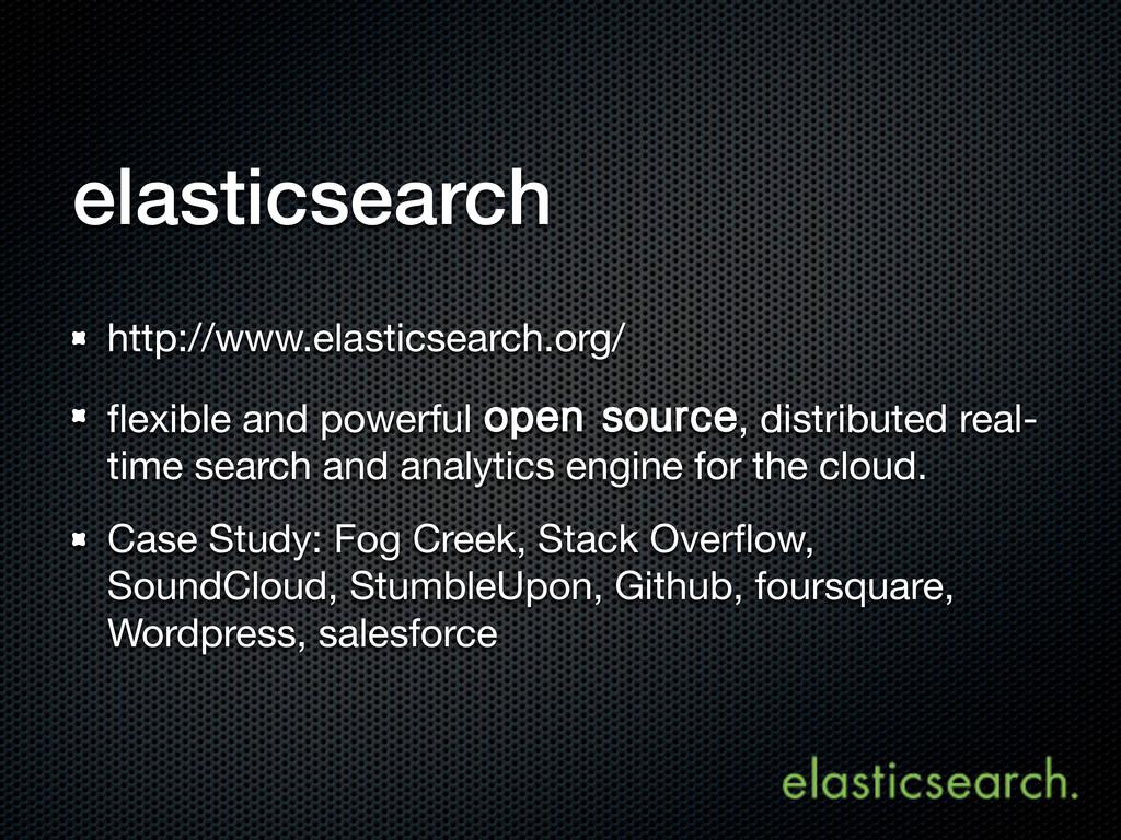 elasticsearch http://www.elasticsearch.org/ flex...