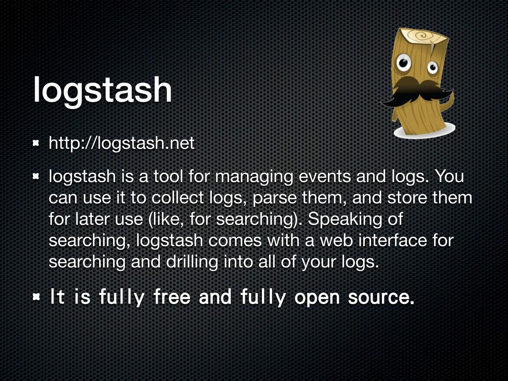 logstash http://logstash.net logstash is a tool...