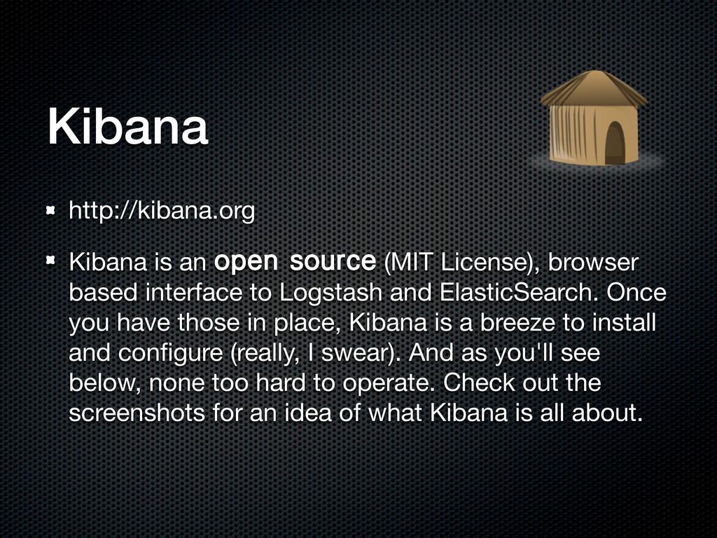 Kibana http://kibana.org Kibana is an PQFOTPVS...