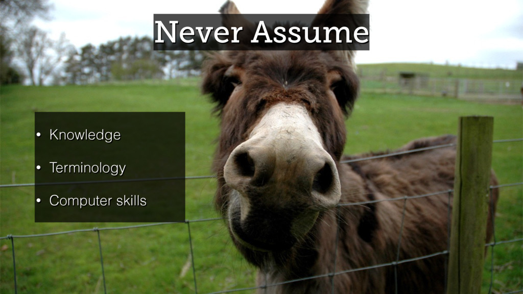 Never Assume • Knowledge • Terminology • Comput...
