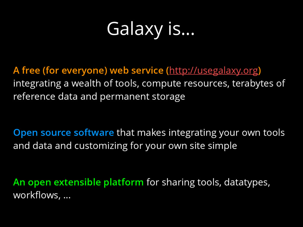 Galaxy is… A free (for everyone) web service (h...