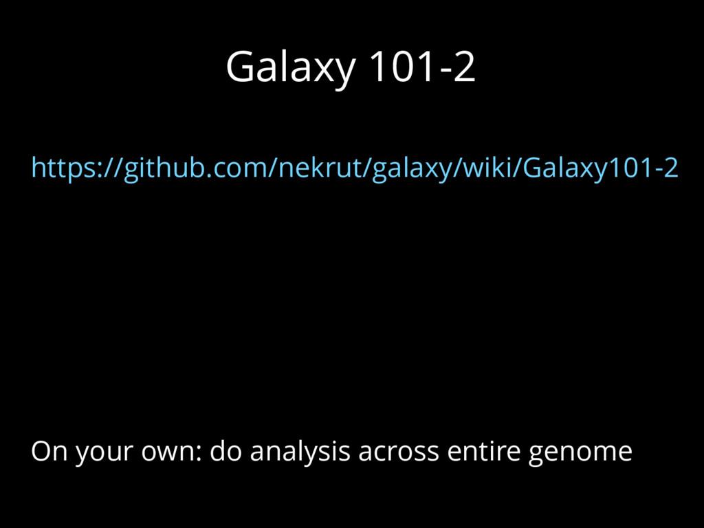Galaxy 101-2 https://github.com/nekrut/galaxy/w...