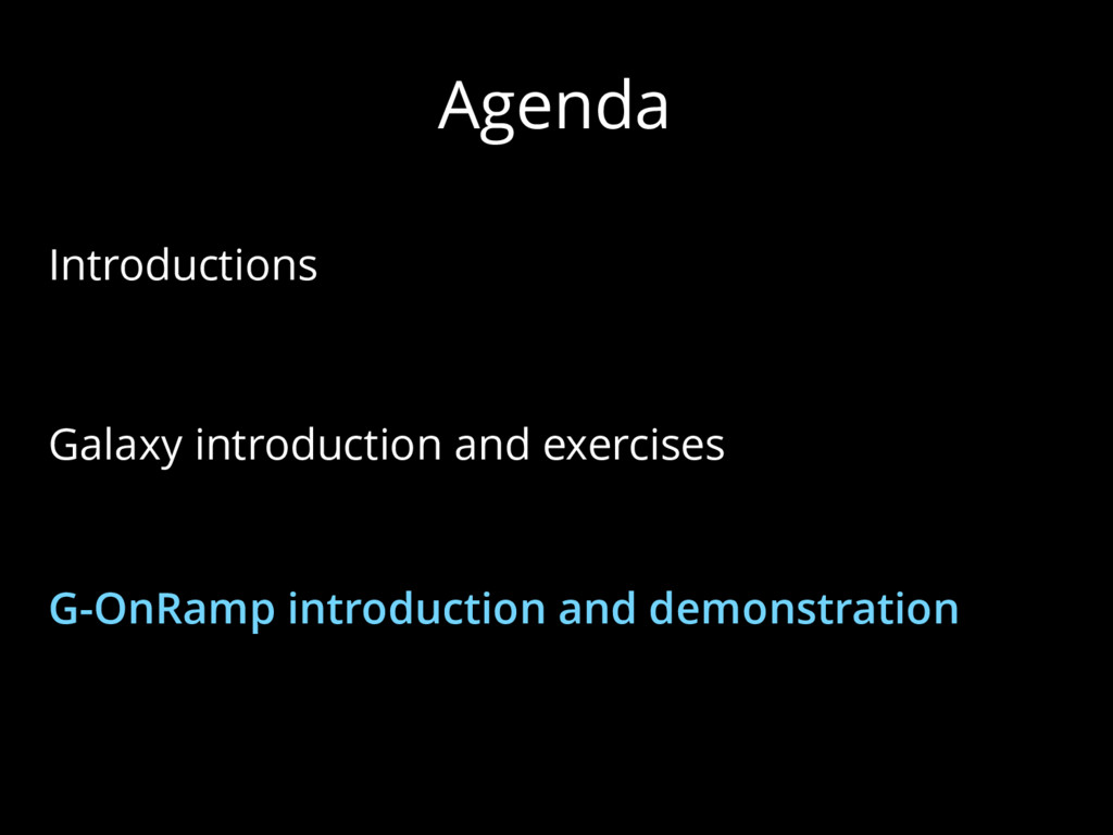Agenda Introductions Galaxy introduction and ex...