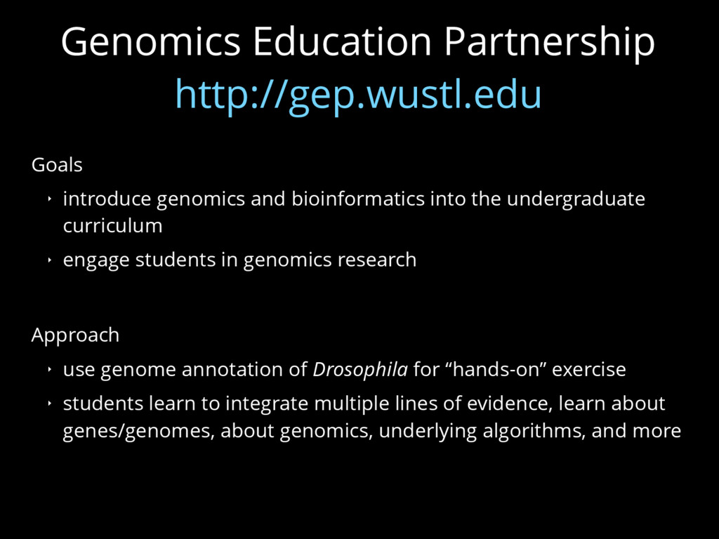 Genomics Education Partnership http://gep.wustl...