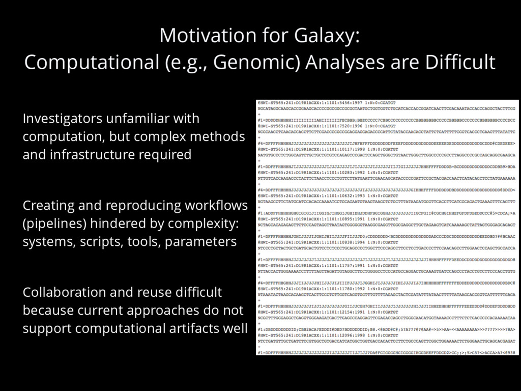 Motivation for Galaxy: Computational (e.g., Gen...