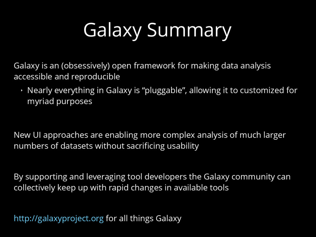 Galaxy Summary Galaxy is an (obsessively) open ...