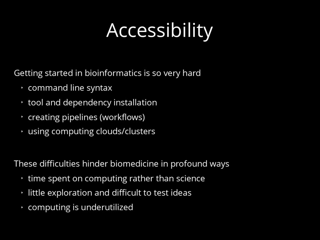 Accessibility Getting started in bioinformatics...