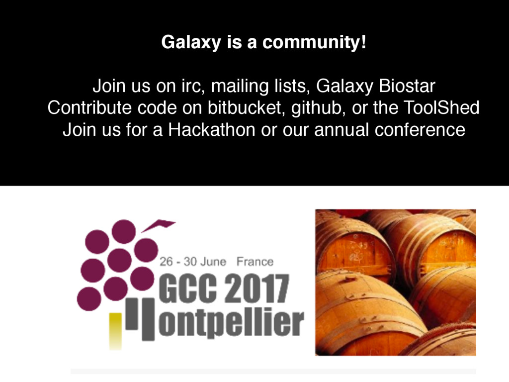 Galaxy is a community! Join us on irc, mailing ...