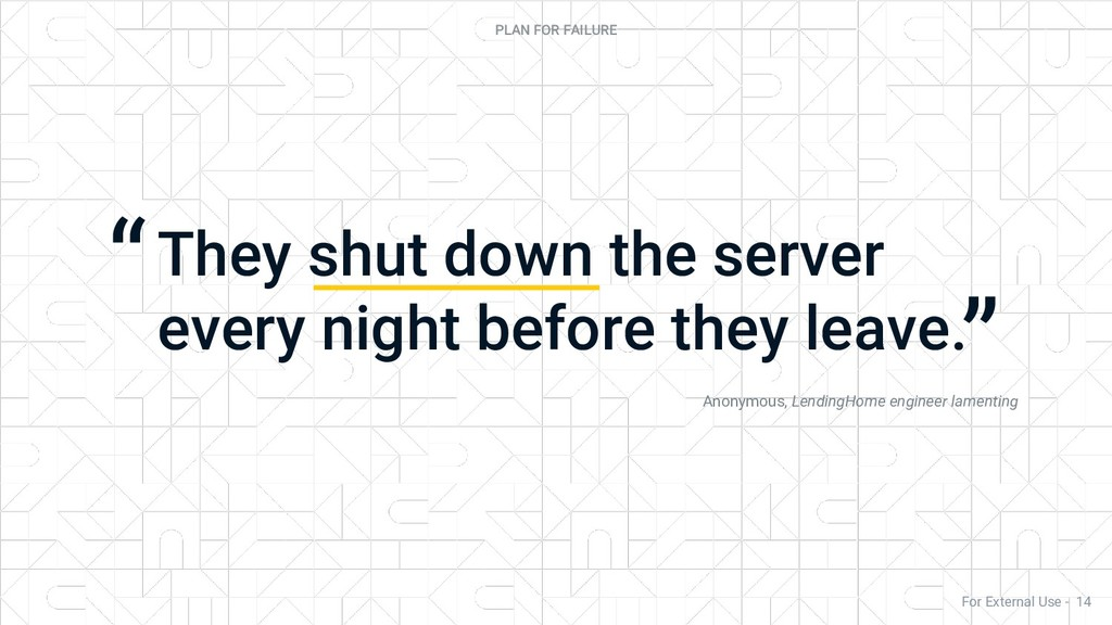 They shut down the server every night before th...