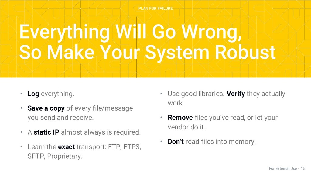 • Use good libraries. Verify they actually work...