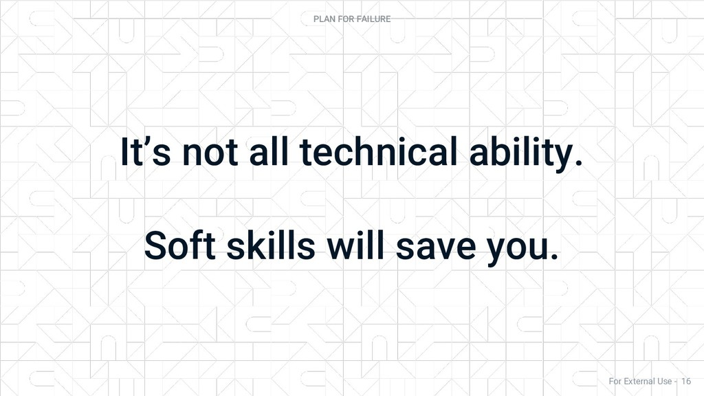 It's not all technical ability. Soft skills wil...