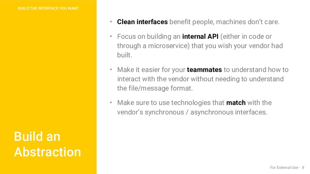 • Clean interfaces benefit people, machines don...
