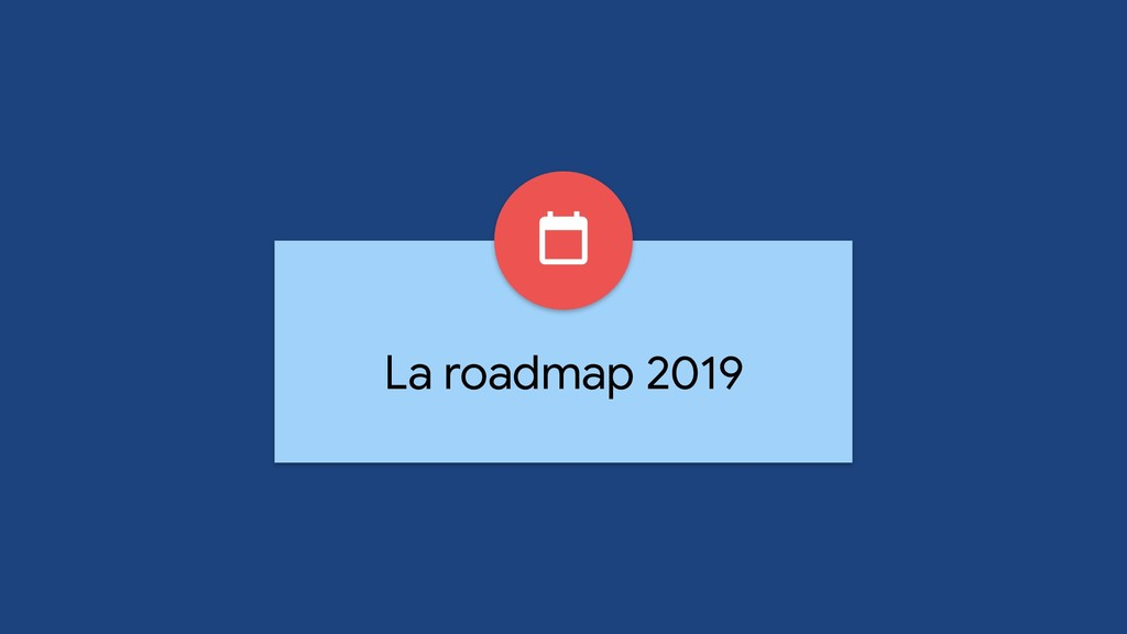 La roadmap 2019