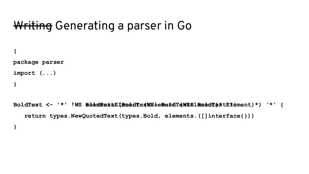 Writing Generating a parser in Go BoldText <- '...