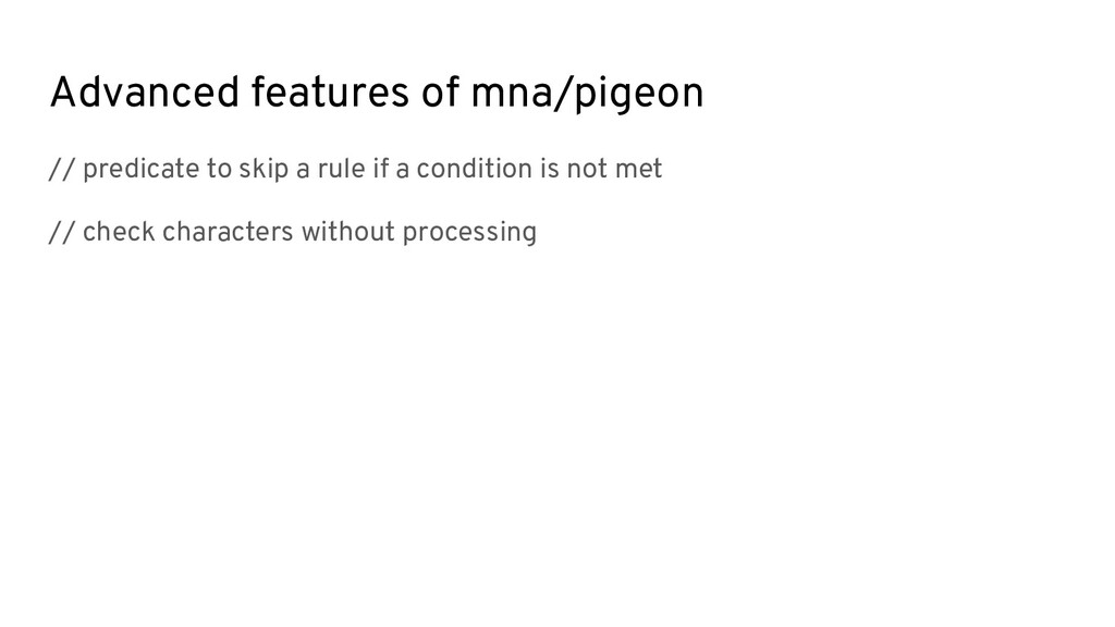 Advanced features of mna/pigeon // predicate to...