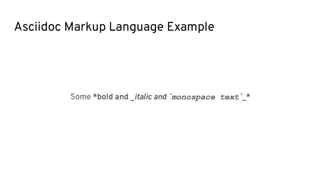 Asciidoc Markup Language Example Some *bold and...