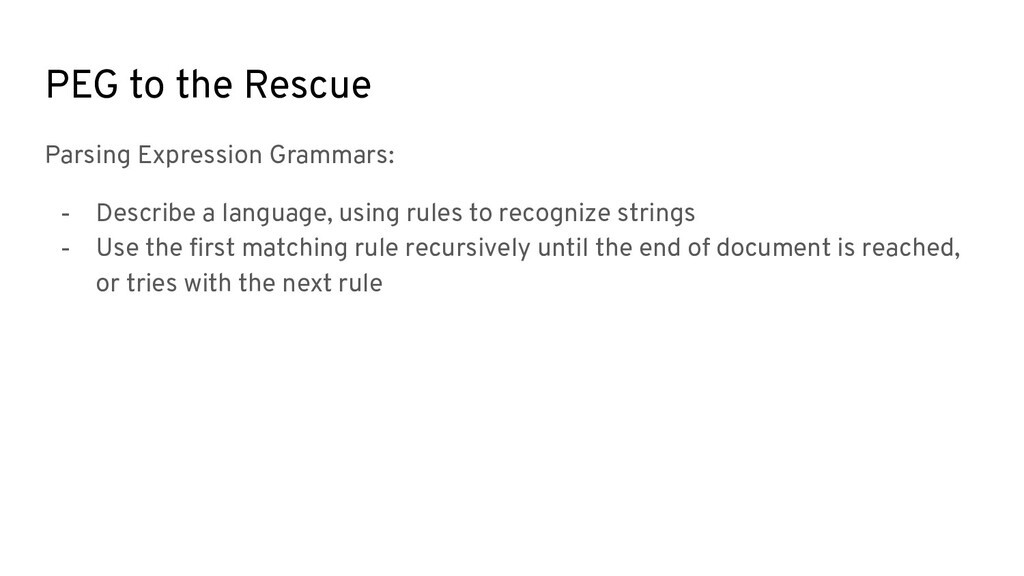 PEG to the Rescue Parsing Expression Grammars: ...