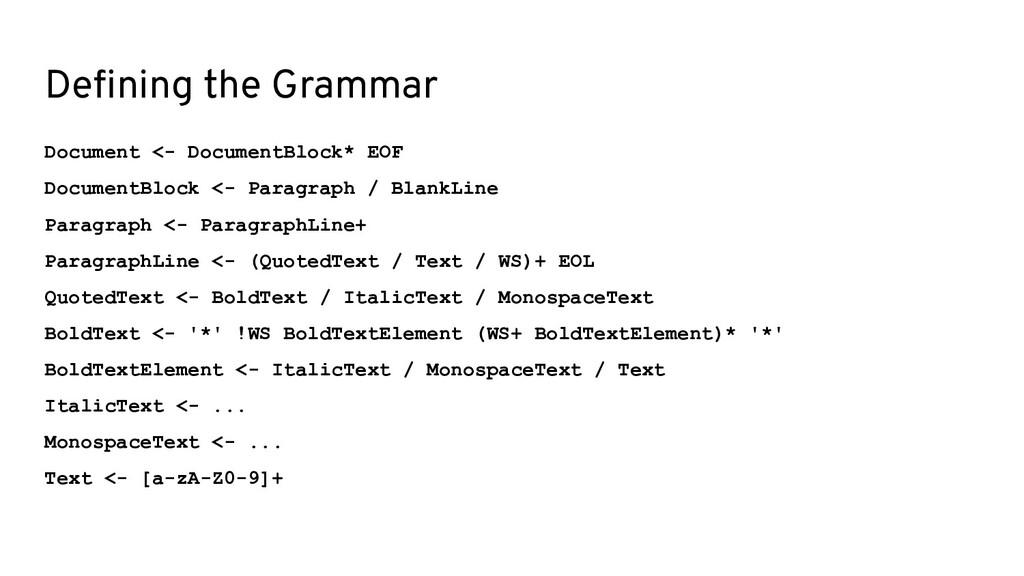 Defining the Grammar Document <- DocumentBlock* ...