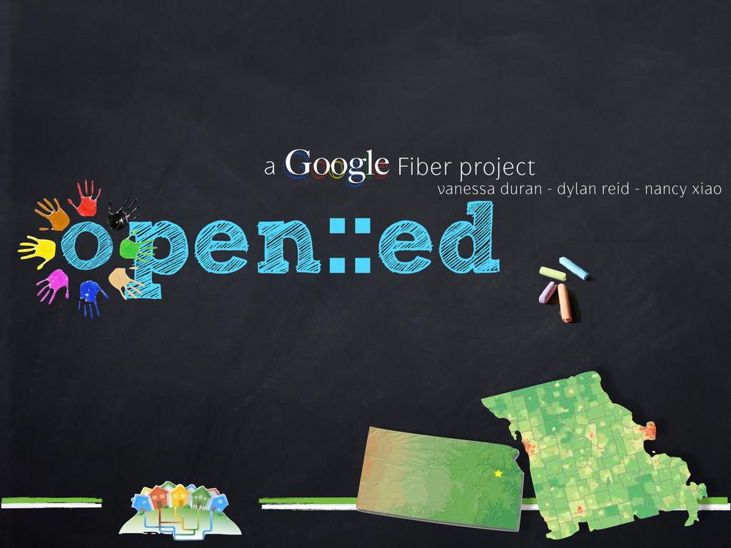 Google Google Fiber project a vanessa duran - d...